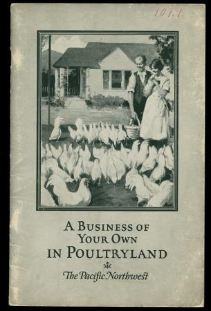 "Brochure cover ""A Business of Your Own in Poultryland -- The Pacific Northwest"""