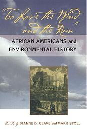 book cover: To love the wind and the rain: African Americans and environmental history